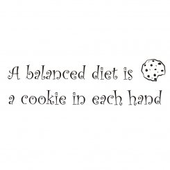Väggtext väggord A balanced diet is a cookie in each hand