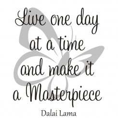 Väggtext Live one day and make it a masterpiece - Dalai Lama