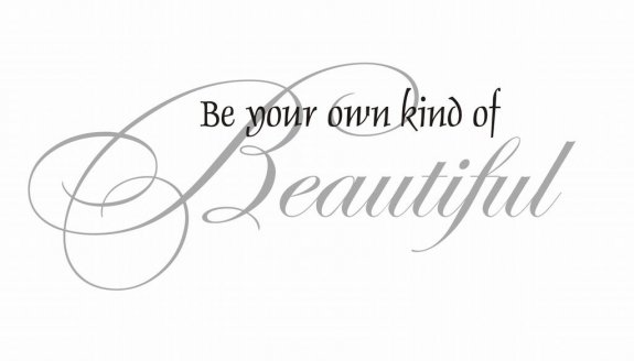 Väggtext - Be your own kind of Beautiful