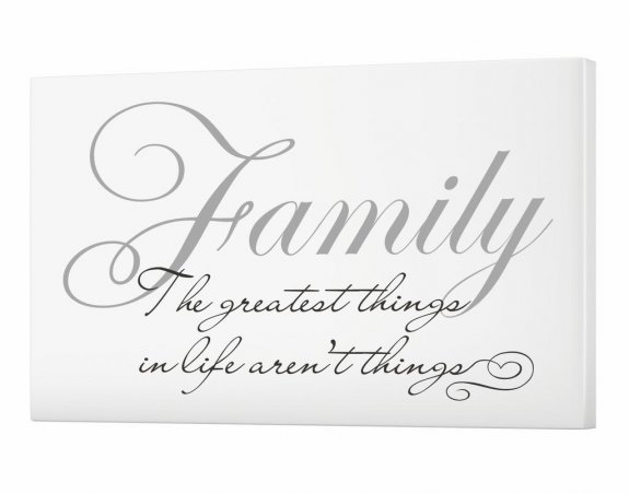 Family The greatest things in life aren´t things