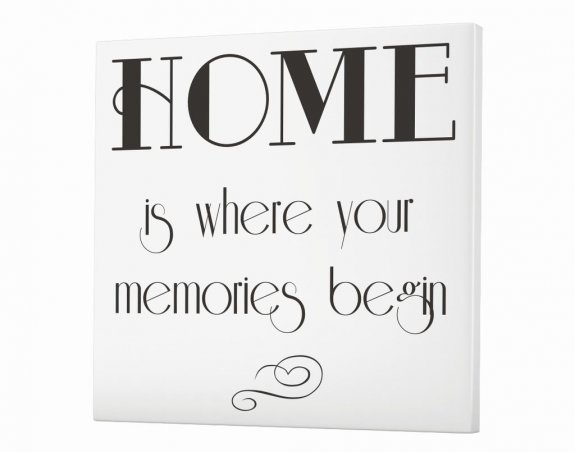 Home is where your memories begin