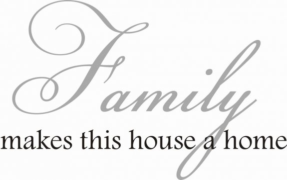 Väggtext - Family makes this house a home